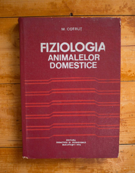 Prof. Dr. M. Cotrut - Fiziologia animalelor domestice (editie hardcover)