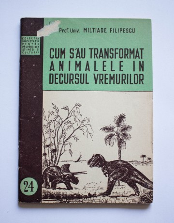 Prof. univ. Miltiade Filipescu - Cum s-au transformat animalele in decursul vremurilor