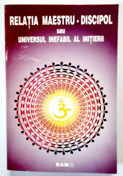 Relatia Maestru-Discipol sau universul inefabil al initierii