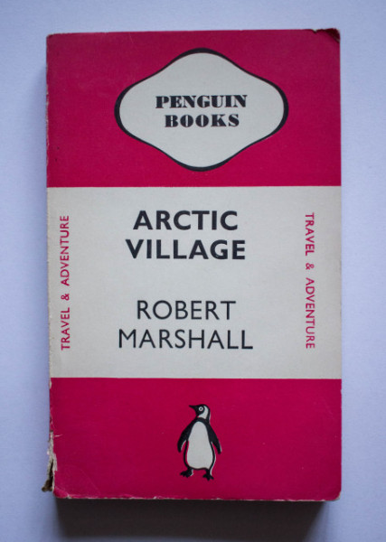 Robert Marshall - Arctic Village