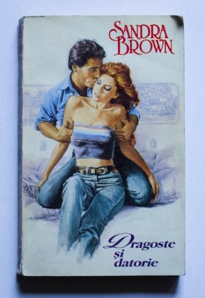 Sandra Brown - Dragoste si datorie