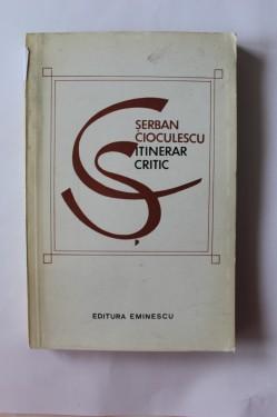 Serban Cioculescu - Itinerar critic