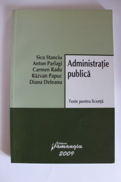 Sica Stanciu, Anton Parlagi, Carmen Radu, Razvan Papuc, Diana Deleanu - Administratie publica