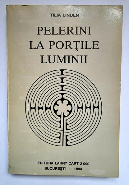 Tilia Linden - File din dosarele paranormalului I: Pelerini la Portile Luminii