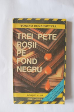 Tonino Benacquista - Trei pete rosii de fond negru