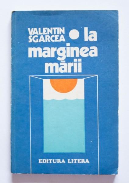 Valentin Sgarcea - La marginea marii