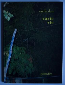 Vasile Dan - Carte vie (cu autograf)