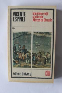 Vicente Espinel - Istorisirea vietii scutierului Marcos de Obregon