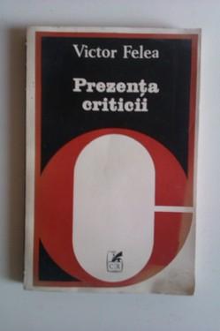 Victor Felea - Prezenta criticii