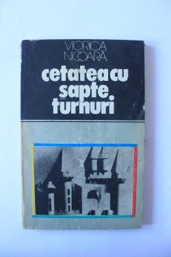 Viorica Nicoara - Cetatea cu sapte turnuri
