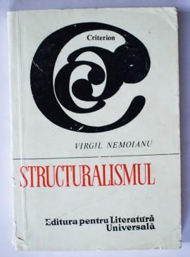 Virgil Nemoianu - Structuralismul (volum de debut)
