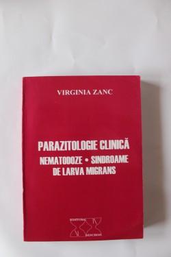 Virginia Zanc - Parazitologie clinica. Nematoze. Sindroame de Larva Migrans