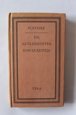 Voltaire - En, az uldozottek Don Quijoteja (editie hardcover)