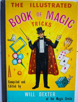 Will Dexter - The illustrated Book of Magic Tricks (editie hardcover, in limba engleza)