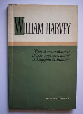 William Harvey - Cercetare anatomica despre miscarea inimii si a sangelui la animale