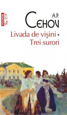 A.P. Cehov - Livada de visini. Trei surori