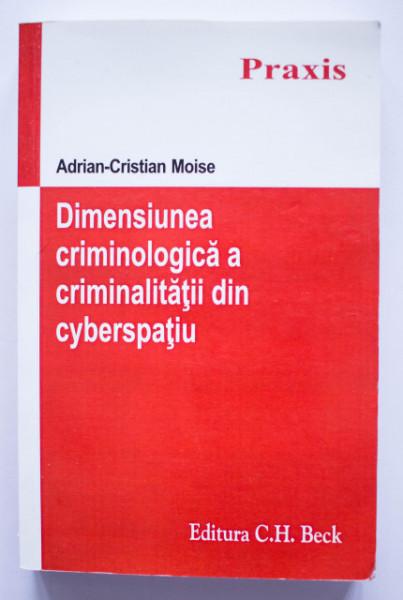 Adrian-Cristian Moise - Dimensiunea criminologica a criminalitatii din cyberspatiu
