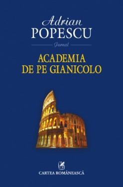 Adrian Popescu - Academia de pe Gianicolo