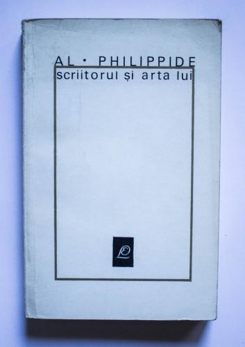 Al. Philippide - Scriitorul si arta lui