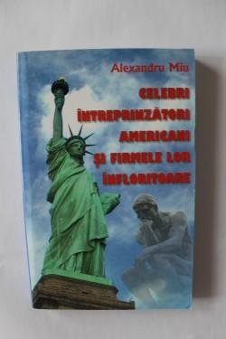 Alexandru Miu - Celebri intreprinzatori americani si firmele lor infloritoare