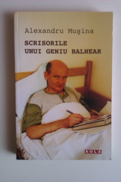 Alexandru Musina - Scrisorile unui geniu balnear (cu autograf)