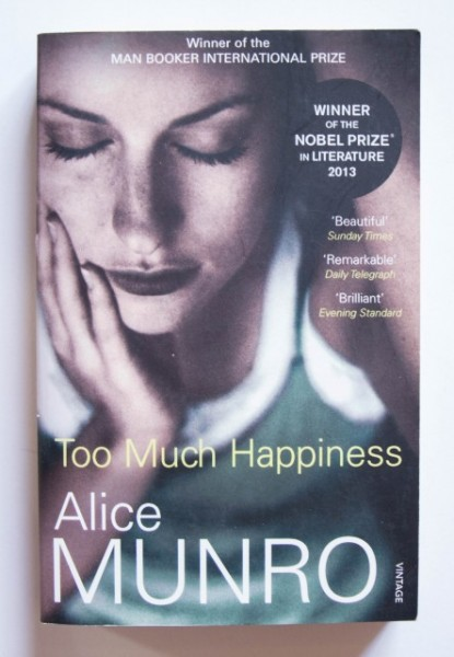 Alice Munro - Too Much Happiness (editie in limba engleza)