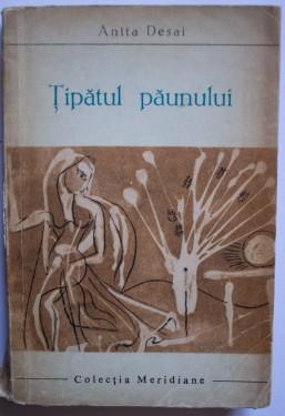 Anita Desai - Tipatul paunului