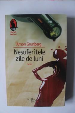 Arnon Grunberg - Nesuferitele zile de luni
