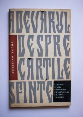Aurelian Tache - Adevarul despre cartile sfinte