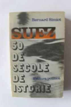 Bernard Simiot - Suez. 50 de secole de istorie