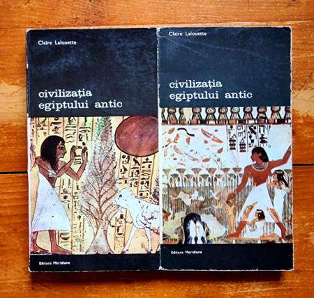 Claire Lalouette - Civilizatia Egiptului antic (2 vol.)
