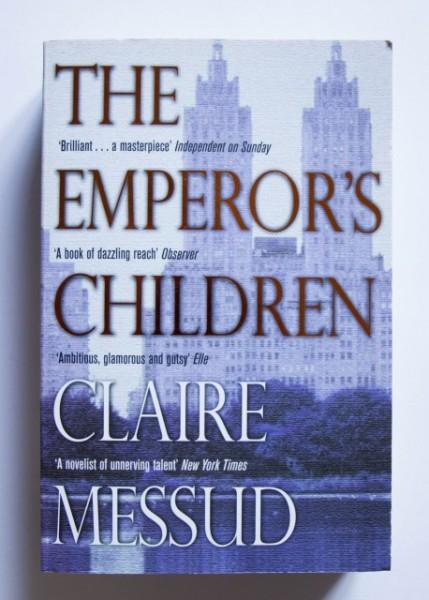 Claire Messud - The Emperor's Children