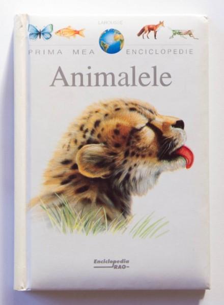 Colectiv autori - Animalele (editie hardcover, colectia Primea mea enciclopedie)