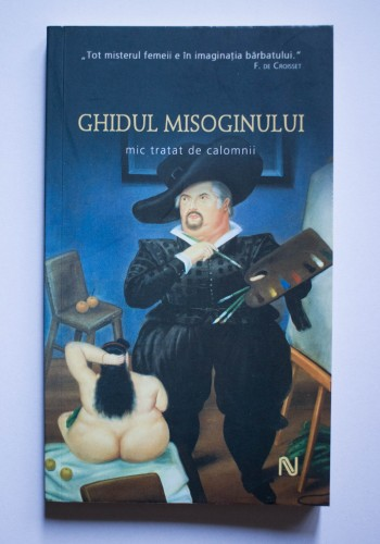 Colectiv autori - Ghidul misoginului. Mic tratat de calomnii