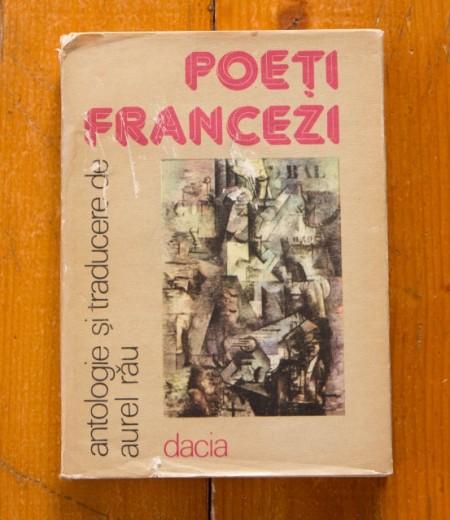 Colectiv autori - Poeti francezi (antologie si traducere de Aurel Rau) (editie hardcover)
