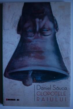 Daniel Sauca - Clopotele raiului