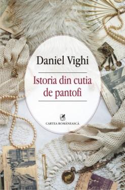 Daniel Vighi - Istoria din cutia de pantofi