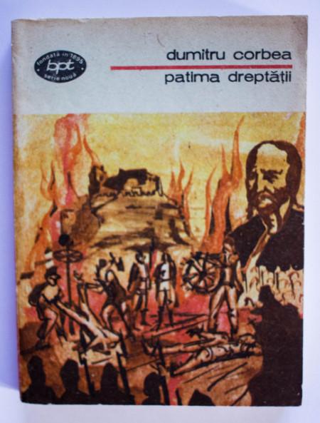 Dumitru Corbea - Patima dreptatii