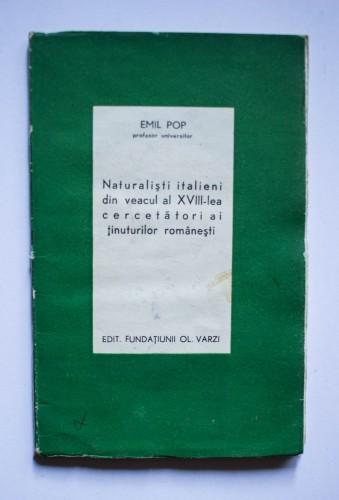Emil Pop - Naturalisti italieni din veacul al XVIII-lea cercetatori ai tinuturilor romanesti
