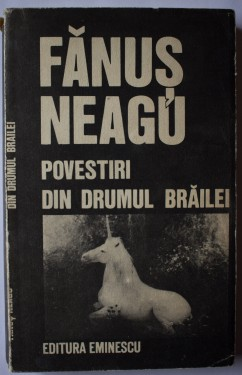 Fanus Neagu - Povestiri din drumul Brailei