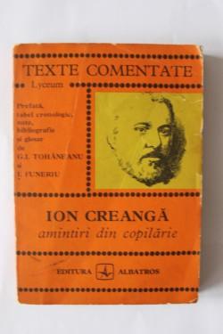 G. I. Tohaneanu, I. Funeriu - Ion Creanga. Amintiri din copilarie (texte comentate)