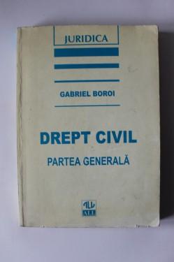 Gabriel Boroi - Drept civil. Partea generala