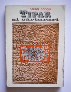 Gabriel Cocora - Tipar si carturari