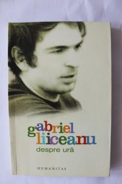 Gabriel Liiceanu - Despre ura