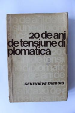 Genevieve Tabouis - Douazeci de ani de tensiune diplomatica