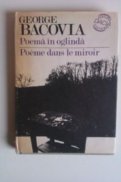 George Bacovia - Poema in oglinda / Poeme dans le miroir (editie hardcover, bilingva, romano-franceza)