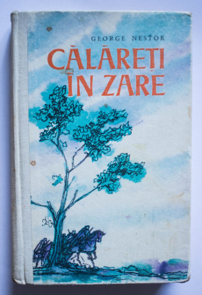 George Nestor - Calareti in zare (editie hardcover)