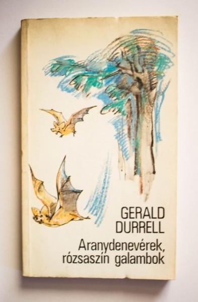 Gerald Durrell - Aranydeneverek, rozsaszin galambok