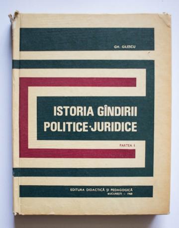 Gh. Gilescu - Istoria gandirii politice-juridice (partea I) (editie hardcover)