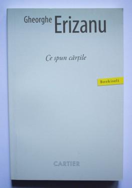 Gheorghe Erizanu - Ce spun cartile. Bookiseli